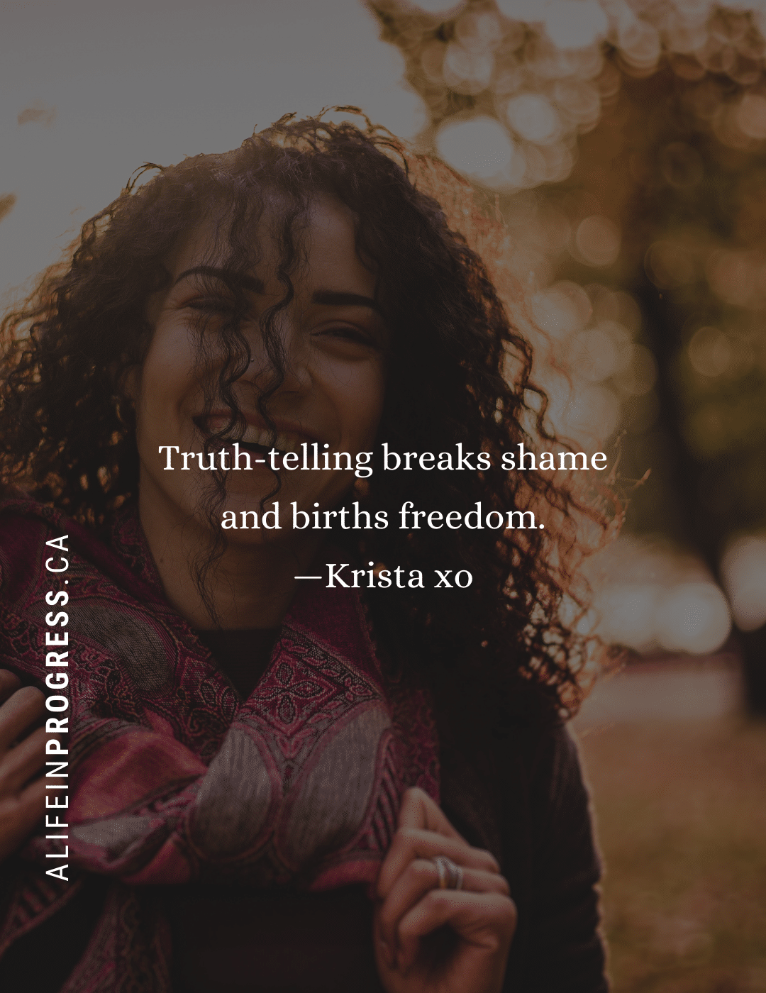 Come home to yourself: Truth-telling breaks shame and births freedom.