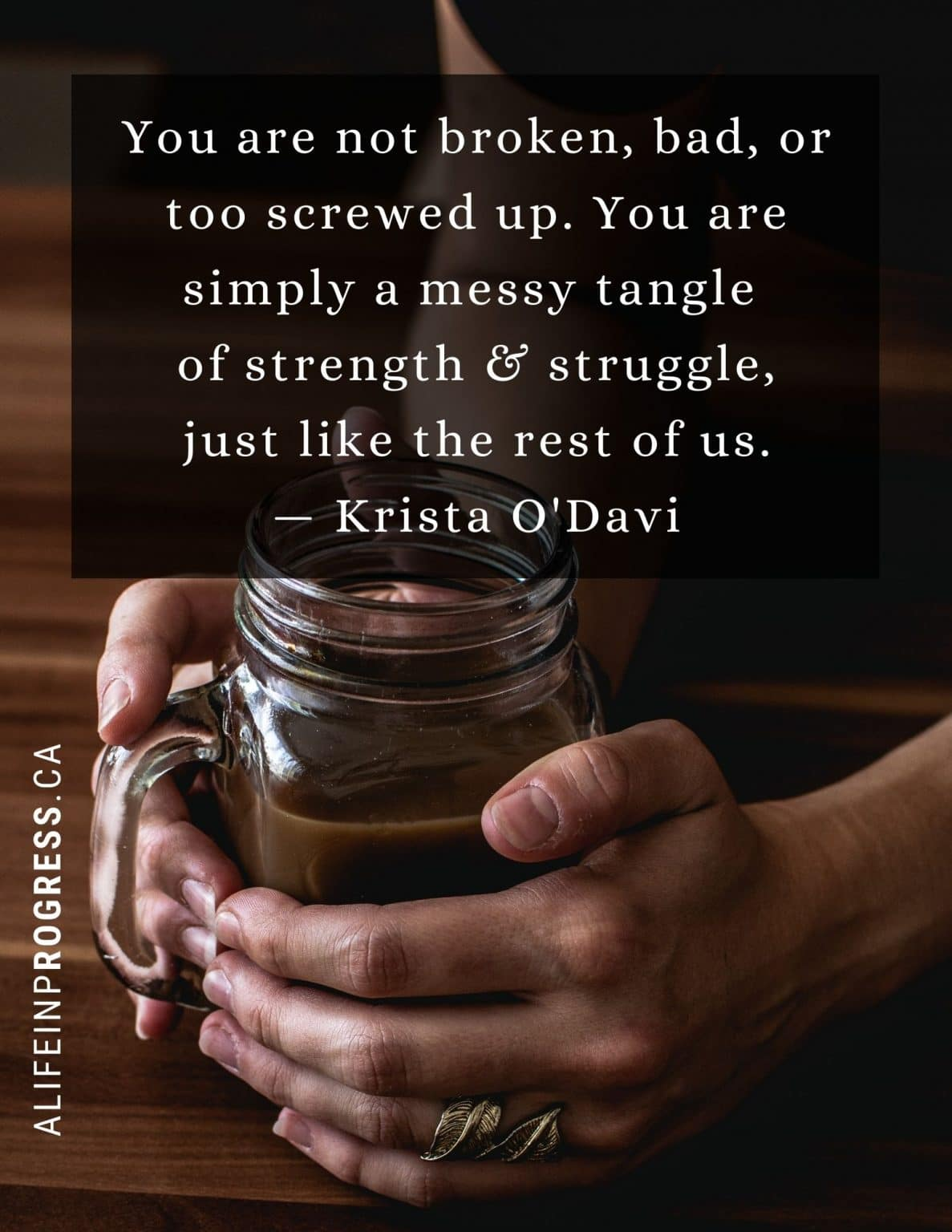 A brave and beautiful life: You are not broken, bad, or too screwed up. You are simply a messy tangle of strength and struggle, just like the rest of us. #rebrandingmiddleage #alifeinprogress #brave #beautiful #whole #onpurpose
